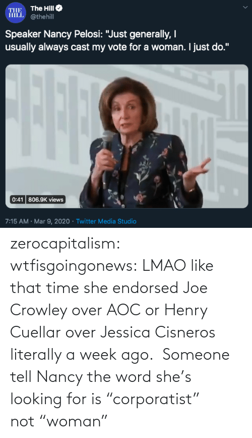 "joe: zerocapitalism: wtfisgoingonews: LMAO like that time she endorsed Joe Crowley over AOC or Henry Cuellar over Jessica Cisneros literally a week ago.  Someone tell Nancy the word she's looking for is ""corporatist"" not ""woman"""
