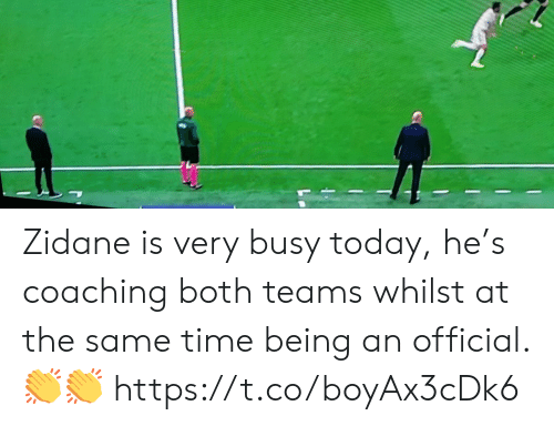 Coaching: Zidane is very busy today, he's coaching both teams whilst at the same time being an official. ?? https://t.co/boyAx3cDk6
