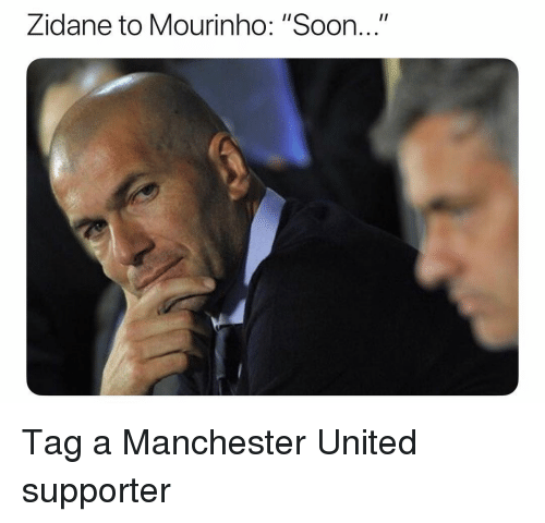 """Manchester United: Zidane to Mourinho: """"Soon.."""" Tag a Manchester United supporter"""