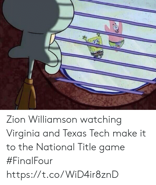 Williamson: Zion Williamson watching Virginia and Texas Tech make it to the National Title game #FinalFour https://t.co/WiD4ir8znD