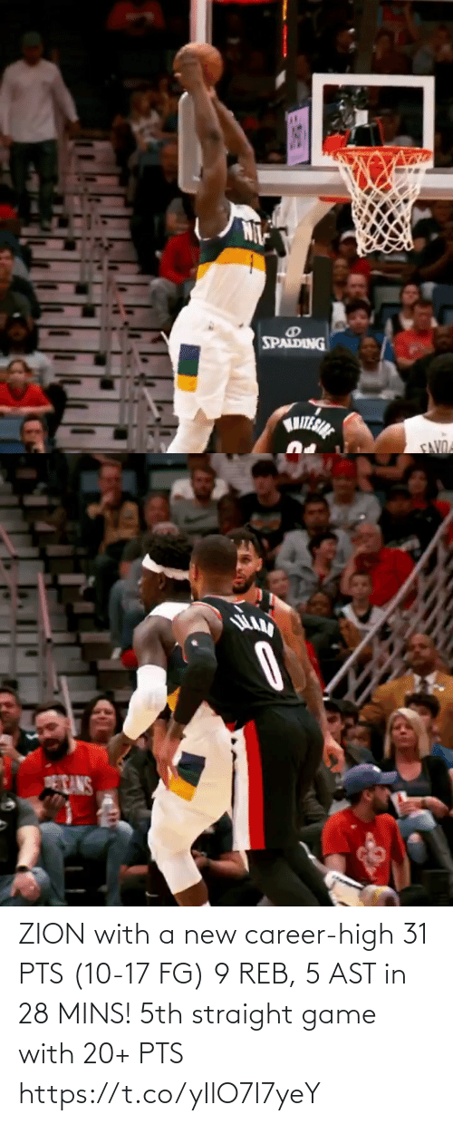 pts: ZION with a new career-high 31 PTS (10-17 FG) 9 REB, 5 AST in 28 MINS!  5th straight game with 20+ PTS  https://t.co/yIlO7l7yeY
