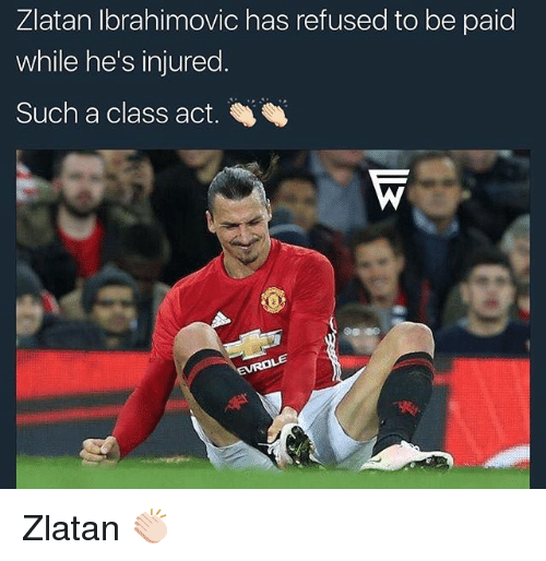 Zlatan Ibrahimovic: Zlatan Ibrahimovic has refused to be paid  while he's injured  Such a class act. Zlatan 👏🏻