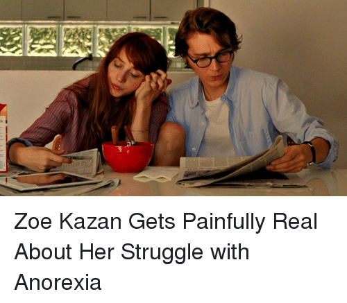 Anorexia: Zoe Kazan Gets Painfully Real About Her Struggle with Anorexia