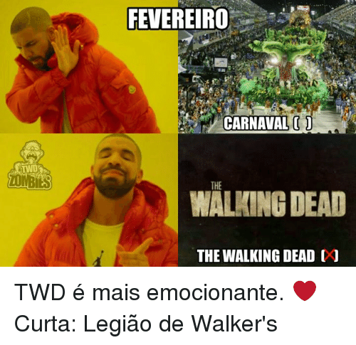 carnaval: ZOMBIES  FEVEREIRO  CARNAVAL  THE  WALKING DEAD  THE WALKING DEAD J TWD é mais emocionante. ❤  Curta: Legião de Walker's