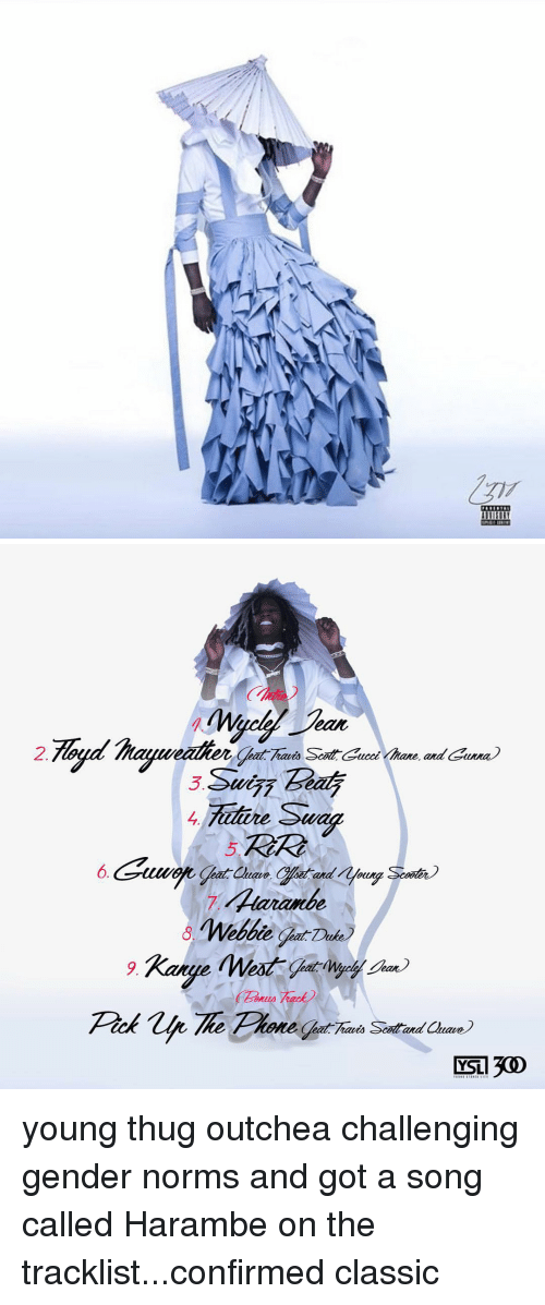 Funny, Thug, and Young Thug: ZT7   7. MgaS/ジeat  2  3Sui77-Beat  zine Swing  5.RR  eun  7 Akzzaawe  (Retta  ESI 300 young thug outchea challenging gender norms and got a song called Harambe on the tracklist...confirmed classic